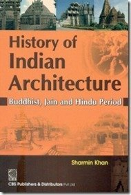 History of Indian Architecture: Buddhist, Jain and Hindu Period