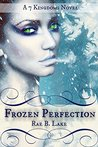 Frozen Perfection (7 Kingdoms, #1)