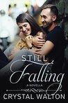 Still Falling by Crystal Walton