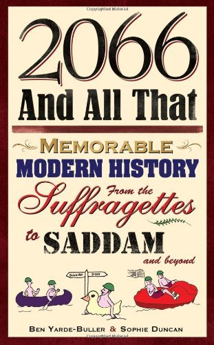 2066 and All That: Memorable Modern History from the Suffragettes to Saddam and Beyond
