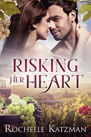 Risking Her Heart by Rochelle Katzman