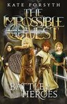 Battle of the Heroes (Impossible Quest Book 5)