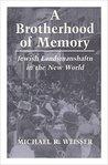 A Brotherhood of Memory: Jewish Landsmanshaftn in the New World