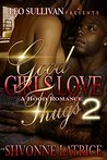 Good Girls Love Thugs 2 by Shvonne Latrice