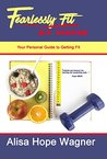 Fearlessly Fit at Home: Your Personal Guide to Getting Fit