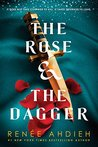 The Rose & the Dagger by Renee Ahdieh