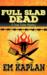 Full Slab Dead by E.M. Kaplan