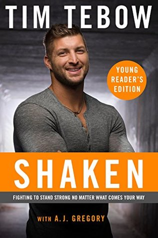 Shaken: The Young Reader's Edition: Fighting to Stand Strong No Matter What Comes Your Way