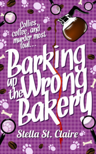 Barking up the Wrong Bakery by Stella St. Claire