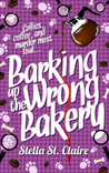 Barking up the Wrong Bakery