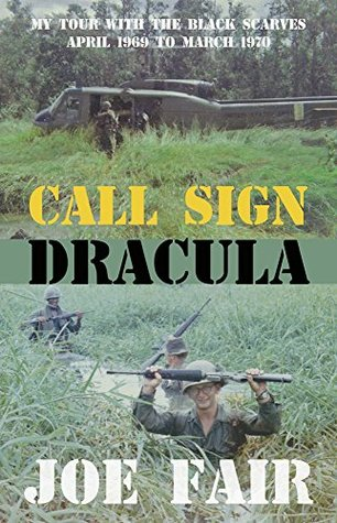 Call Sign Dracula: My Tour with the Black Scarves April 1969 to March 1970