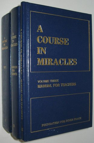 A Course In Miracles (Volumes 1, 2, & 3)