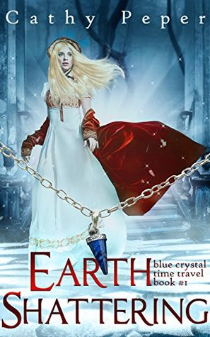 Ebooks Earth Shattering: A Blue Crystal Time Travel Romance Book 1 Download Epub
