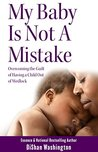 My Baby Is Not A Mistake