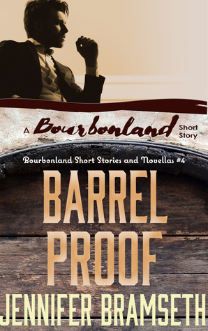 Barrel Proof: Bourbonland Short Stories and Novellas #4