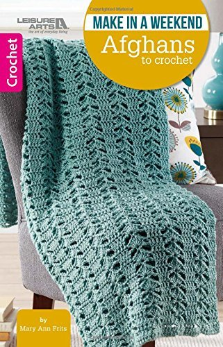 Make in a Weekend - Afghans to Crochet | Crochet | Leisure Arts (75590)