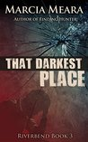 That Darkest Place by Marcia Meara