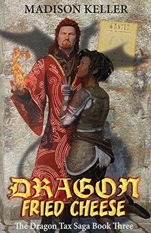 Dragon Fried Cheese (The Dragon Tax Saga #3)