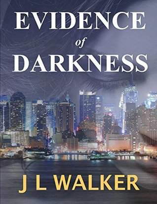 Evidence of Darkness by J.L.  Walker