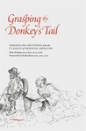 Grasping the Donkey's Tail: Unraveling Mysteries from the Classics of Oriental Medicine