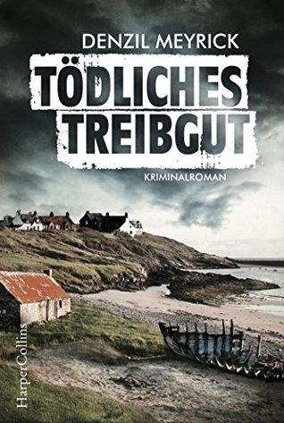 Tödliches Treibgut by Denzil Meyrick
