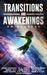 Transitions and Awakenings:...