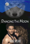 Dancing The Moon (The Mountain Wolf, #2)