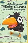 The Adventures Of Baby Crow by Alex Thomas Davis