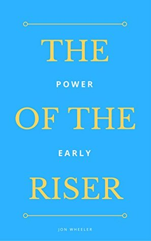 The Power Of The Early Riser
