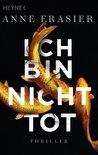 Ich bin nicht tot by Anne Frasier