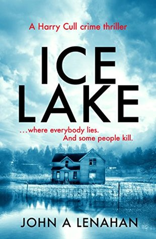Ice Lake (Harry Cull Thriller, #1)