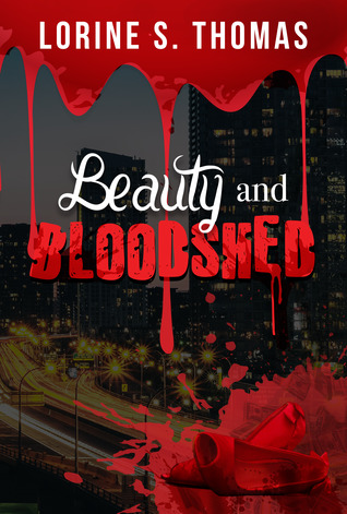 Beauty and Bloodshed by Lorine S. Thomas