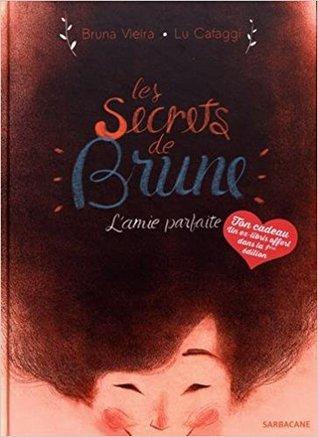 https://ploufquilit.blogspot.com/2017/05/les-secrets-de-brune-1-lamie-parfaite.html