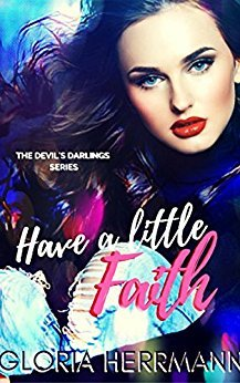 Have A Little Faith(The Devils Darlings 2)