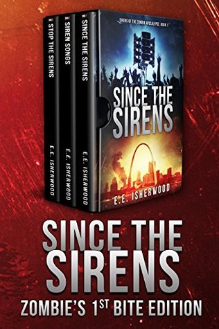 Since the Sirens: Zombie's 1st Bite Edition (Sirens of the Zombie Apocalypse #1-3)