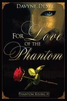 For Love of the Phantom (Phantom Rising #1)