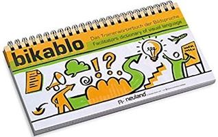 Bikablo: Das Trainerwörterbuch Der Bildsprache = Facilitators Dictionary Of Visual Language
