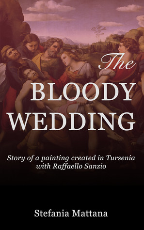 The Bloody Wedding, Story of a painting created in Tursenia - with Raffaello Sanzio