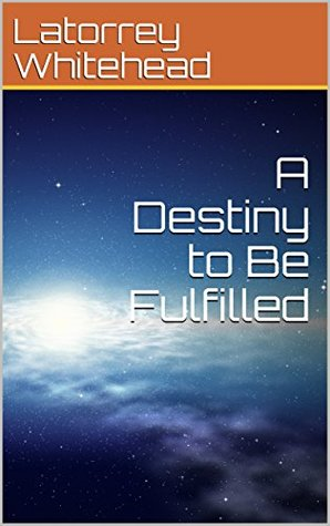 A Destiny to Be Fulfilled