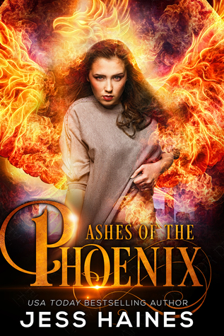 Review: Ashes of the Phoenix by Jess Haines (@Mollykatie112)