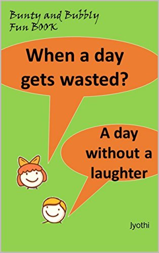 Bunty & Bubly Fun book (Jokes, Jokes book, Funny Jokes, Jokes for kids, Book of jokes,Best Jokes,Joke, riddles, laugh out loud, Funny Short Stories, lol, haha, humor): Jyothi
