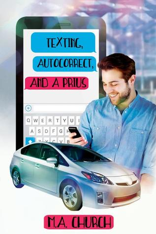 Release Day Review: Texting, AutoCorrect and a Prius by M.A. Church