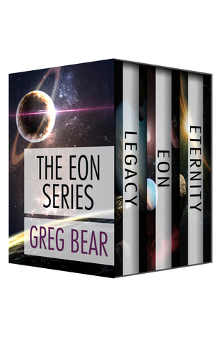 The Eon Series: Legacy, Eon, and Eternity(The Way 1-3) - Greg Bear