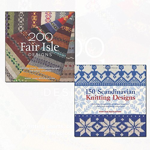 Mary Mucklestone 2 Books Bundle Collection (200 Fair Isle Designs: Knitting Charts, Combination Designs, and Colour Variations,150 Scandinavian Knitting Designs (Knitters Directory))