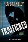Trafficked by Peg Brantley