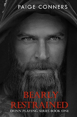 Bearly Restrained (Dunn Playing Book 1) by Paige Conners