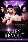 Alien Revolt (Clans Of Kalquor, #11)