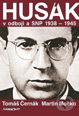 Husák v odboji a SNP 1938-1944