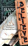 Hang in There: Quotes & Meditations for Spiritual Survival