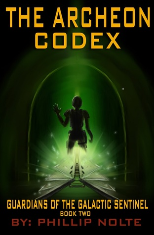 The Archeon Codex (Guardians of the Galactic Sentinel #2)